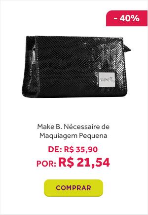 Make B. Nécessaire de Maquiagem Pequena de 35 reais e 90 centabos por 21 reais e 54 centavos.