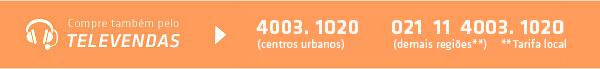 TELEVENDAS - 4003-1020(centros urbanos) | 041 11 4003 1020 (demais regiões)