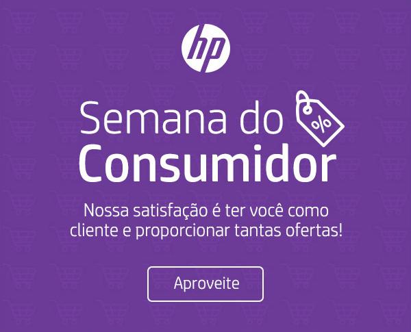 HP. Semana do Consumidor. Nossa satisfação é ter você como cliente e proporcionar tantas ofertas!