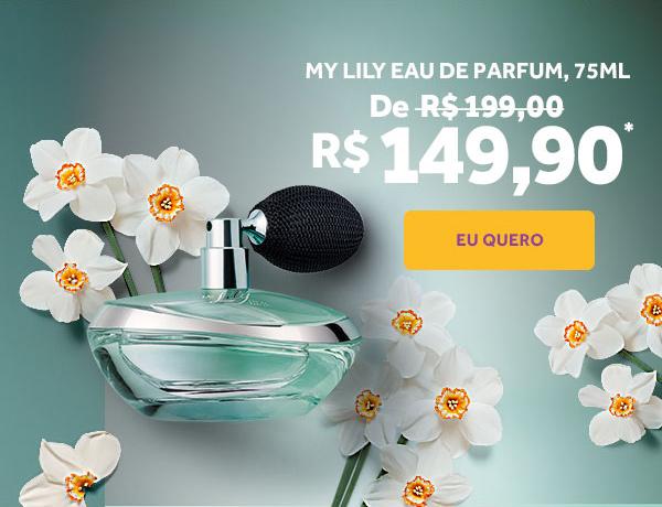 Fundo verde claro com um frasco de Lily com borrifador manual e flores brancas ao redor com os dizeres My Lily Eau de parfum 75 m l. De 199 reais por 149 reais e 90 centavos. Botão eu quero!