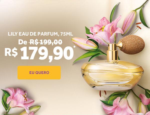 Fundo bege claro com o perfume Lily com borrifador manual e flores lírios atrás do frasco ilustram a promo Lily Eau de parfum 75 m l. De 199 reais por 179 reais e 90 centavos. Botão Eu quero!