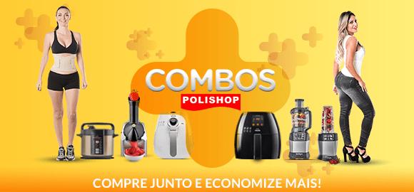 Combos Polishop! Compre e economize mais!
